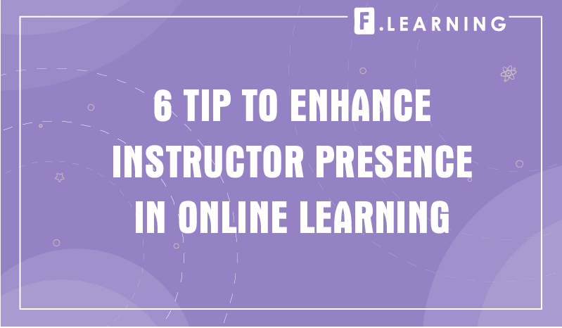 6 Tips to Enhance Instructor Presence in Online Learning
