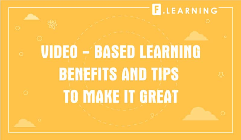Video-Based Learning Benefits And Tips To Make It Great