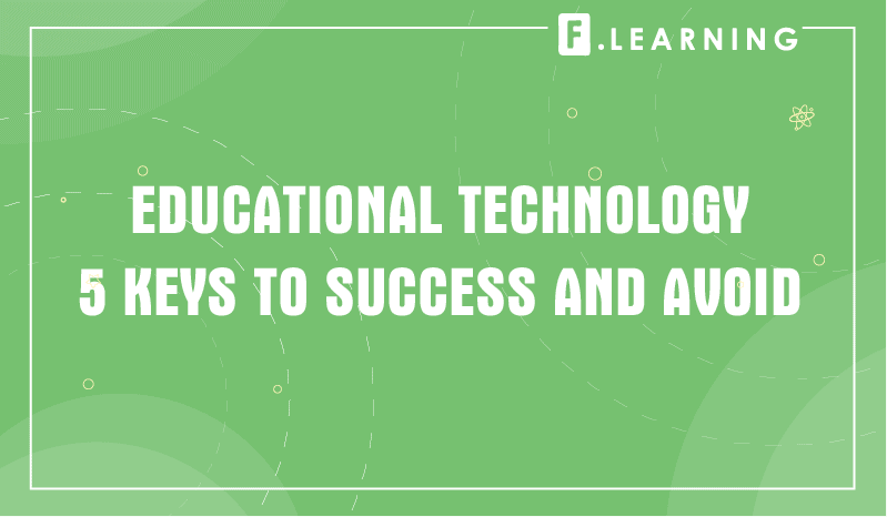 What Is Educational Technology? 5 Keys to Success and Avoid